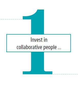 1. Invest in collaborative people