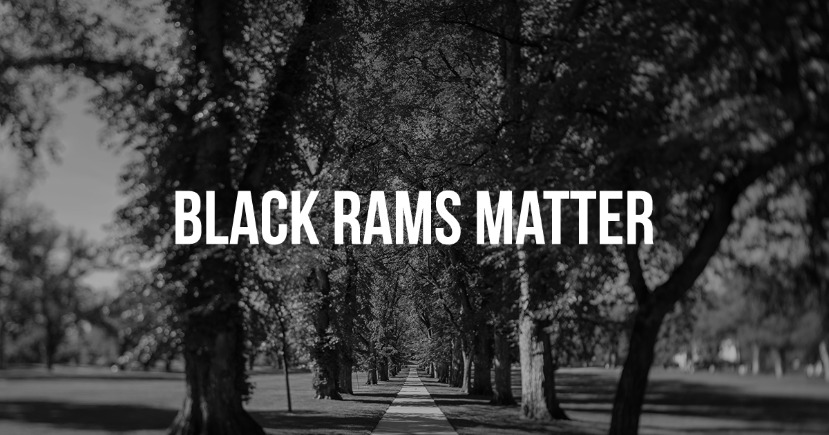Black Rams Matter words over a black and white photo of the CSU oval